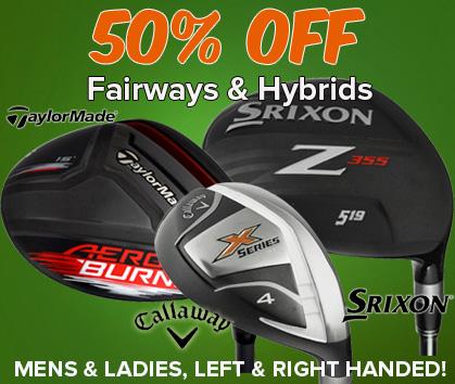 50% Off Hybrids & Fairways!