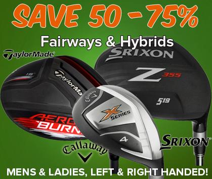 50% - 75% Off Hybrids & Fairways!