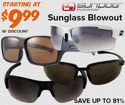 Sundog Sunglass Blowout - Starting At $9.99!