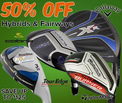 50% OFF Hybrids & Fairways - Save Up To $125!