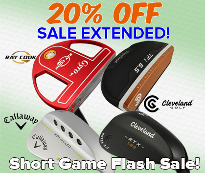 20% OFF Short Game Flash Sale! Save Up To $100!