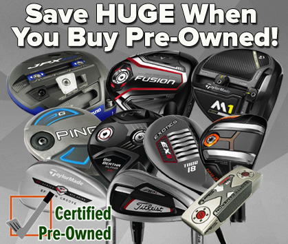 ​Save HUGE On Certified Pre-Owned Clubs!