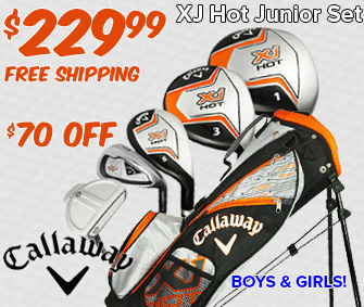 Callaway XJ Hot Junior Sets - $229.99!